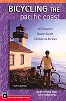 Bicycling the Pacific Coast: A Complete Route Guide, Canada to Mexico